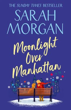 Moonlight Over Manhattan: A charming, heart-warming and lovely read that won't disappoint! (eBook, ePUB) - Morgan, Sarah