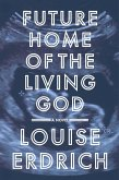 Future Home of the Living God (eBook, ePUB)