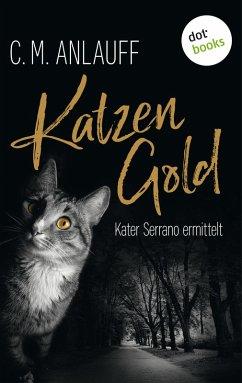 Katzengold / Kater Serrano ermittelt Bd.1 (eBook, ePUB) - Anlauff, C. M.