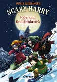 Hals- und Knochenbruch / Scary Harry Bd.6 (eBook, ePUB)