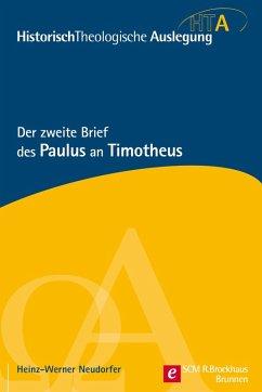 Der zweite Brief des Paulus an Timotheus (eBook, PDF) - Neudorfer, Heinz-Werner