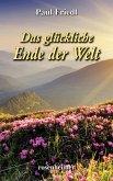 Das glückliche Ende der Welt (eBook, ePUB)