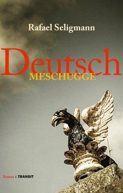 Deutsch meschugge (eBook, ePUB) - Seligmann, Rafael