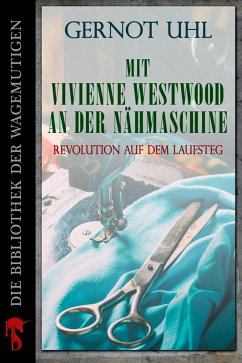 Mit Vivienne Westwood an der Nähmaschine (eBook, ePUB) - Uhl, Gernot