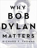 Why Bob Dylan Matters (eBook, ePUB)