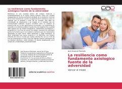 La resiliencia como fundamento axiologico fuente de la adversidad