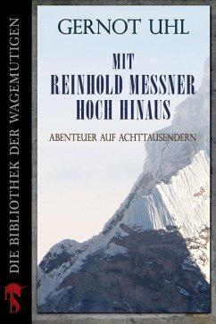 Mit Reinhold Messner hoch hinaus (eBook, ePUB) - Uhl, Gernot