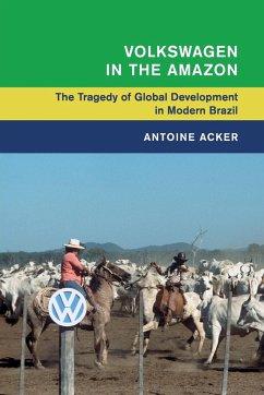 Volkswagen in the Amazon - Acker, Antoine