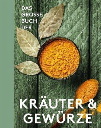 Das große Buch der Kräuter und Gewürze - Teubner, Christian