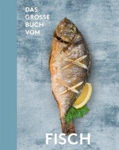Das große Buch vom Fisch - Teubner, Christian