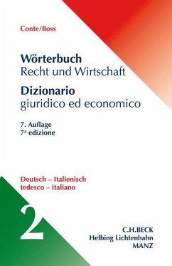 Wörterbuch Recht & Wirtschaft Teil II: Deutsch-Italienisch - Conte, Giuseppe; Boss, Hans; Finazzi Agrò, Eleonora; Linhart, Karin; Morosini, Federica