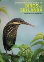Photographic Field Guide to the Birds of Sri Lanka