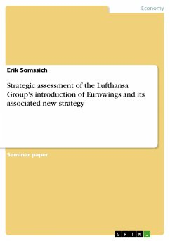 Strategic assessment of the Lufthansa Group's introduction of Eurowings and its associated new strategy - Somssich, Erik