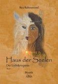 Die Lichtkriegerin / Haus der Seelen Bd.1
