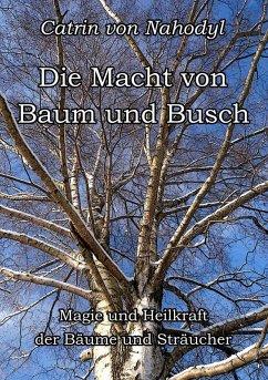 Die Macht von Baum und Busch (eBook, ePUB)