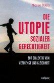 Die Utopie sozialer Gerechtigkeit