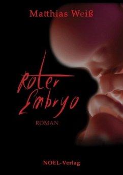Roter Embryo - Weiß, Matthias