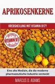Aprikosenkerne - Krebsheilung mit Vitamin B17?