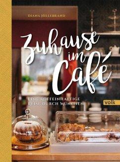 Zuhause im Café - Hillebrand, Diana