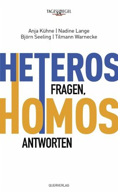 Heteros fragen, Homos antworten - Kühne, Anja; Lange, Nadine; Seeling, Björn; Warnecke, Tilmann