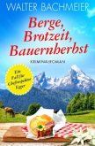 Berge, Brotzeit, Bauernherbst / Chefinspektor Egger Bd.2