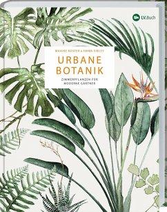 Urbane Botanik - Koster, Maaike; Sibley, Emma