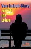 Vom Endzeit-Blues zurück ins Leben (eBook, ePUB)