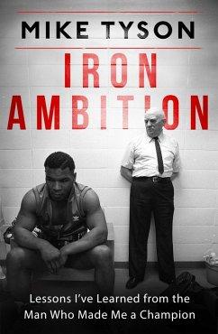 Iron Ambition (eBook, ePUB) - Tyson, Mike; Sloman, Larry
