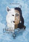 Die Schamanin / Haus der Seelen Bd.2