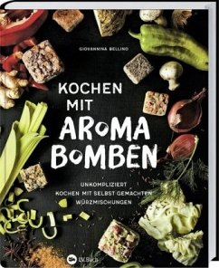 Kochen mit Aroma-Bomben - Bellino, Giovannina