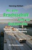 Mit dem Frachtschiff rund um Südamerika: Hamburg - Magellanstraße - Panamakanal - Hamburg (eBook, ePUB)