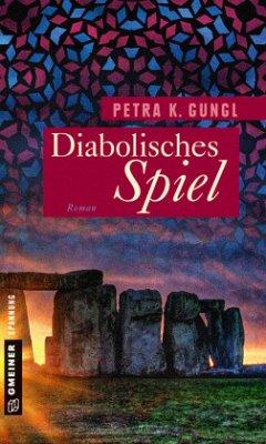 Diabolisches Spiel (Mängelexemplar) - Gungl, Petra K.