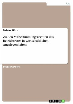Zu den Mitbestimmungsrechten des Betriebsrates in wirtschaftlichen Angelegenheiten (eBook, PDF)