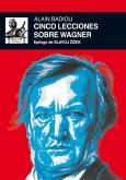 Cinco lecciones sobre Wagner (eBook, ePUB)