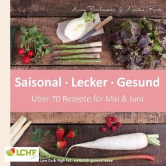 LCHF pur: Saisonal. Lecker. Gesund - Mai & Juni (eBook, ePUB)