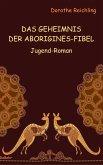 Das Geheimnis der Aborigines-Fibel - Jugend-Roman (eBook, ePUB)