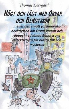 Högt och lågt med Orvar och Bengtsson (eBook, ePUB) - Herrgård, Thomas