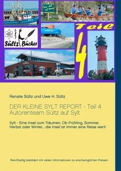 Der kleine Sylt Report - Teil 4 (eBook, ePUB) - Sültz, Renate; Sültz, Uwe H.