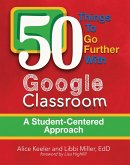 50 Things to Go Further with Google Classroom (eBook, ePUB)