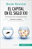 El capital en el siglo XXI de Thomas Piketty (Análisis de la obra) (eBook, ePUB)