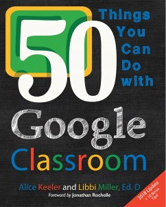 50 Things You Can Do With Google Classroom (eBook, ePUB) - Keeler, Alice; Miller, Libbi