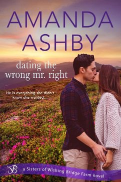 Dating the Wrong Mr. Right (eBook, ePUB)