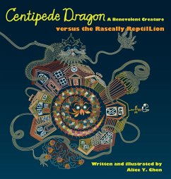 Centipede Dragon A Benevolent Creature versus the Rascally ReptilLion - Chen, Alice Y