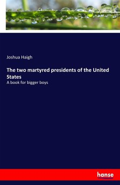 The two martyred presidents of the United States