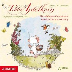 Tilda Apfelkern. Die schönsten Geschichten aus dem Heckenrosenweg (MP3-Download) - Schmachtl, Andreas H.