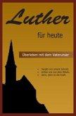 Luther für heute - Überleben mit dem Vaterunser