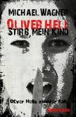 Stirb, mein Kind / Oliver Hell Bd.10