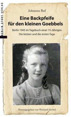 Eine Backpfeife für den kleinen Goebbels - Ruf, Johanna