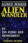 Alienwandler #3: Ein Feind der Menschheit (eBook, ePUB)