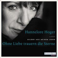 Ohne Liebe trauern die Sterne (MP3-Download) - Hoger, Hannelore